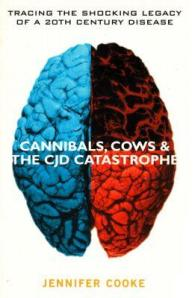 Cannibals, Cows & The CJD Catastrophe
